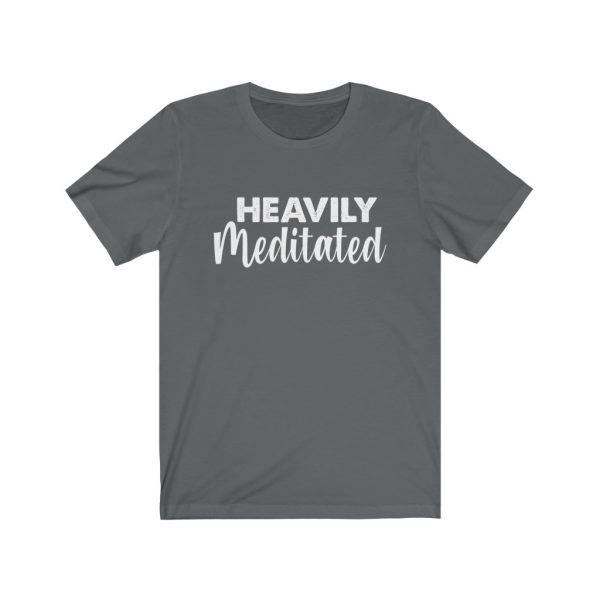 Heavily Meditated - Yoga Shirt | 18070 15