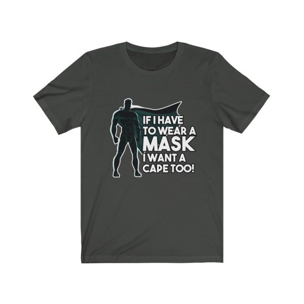 If I Have To Wear A Mask I Want A Cape Too! | 18142 21