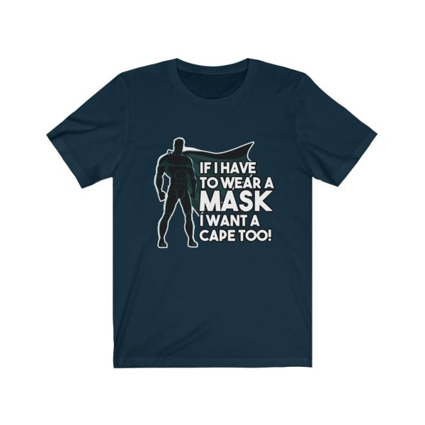 If I Have To Wear A Mask I Want A Cape Too! | 18398 26