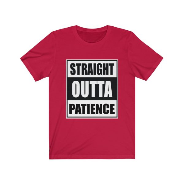 Straight Outta Patience | 18446 30