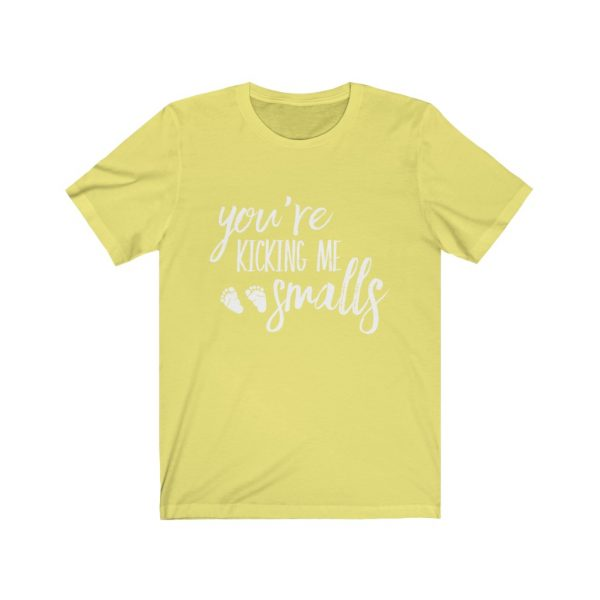 You're Kicking Me Smalls - Maternity | 18550