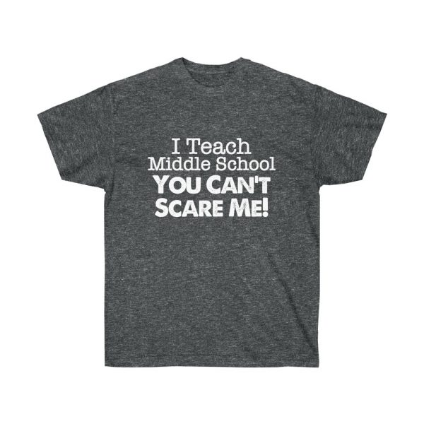 I teach middle school - you can't scare me (RED) Unisex Ultra Cotton Tee | 21809 1