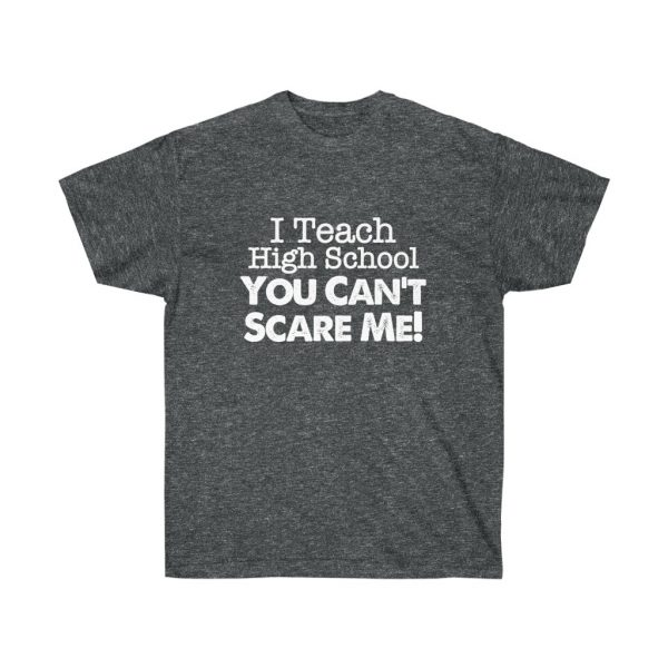 I teach high school you can't scare me - (RED) Unisex Ultra Cotton Tee | 21809