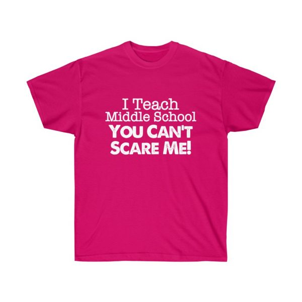 I teach middle school - you can't scare me (RED) Unisex Ultra Cotton Tee | 21849 1