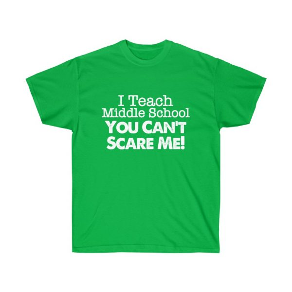 I teach middle school - you can't scare me (RED) Unisex Ultra Cotton Tee | 21865 1