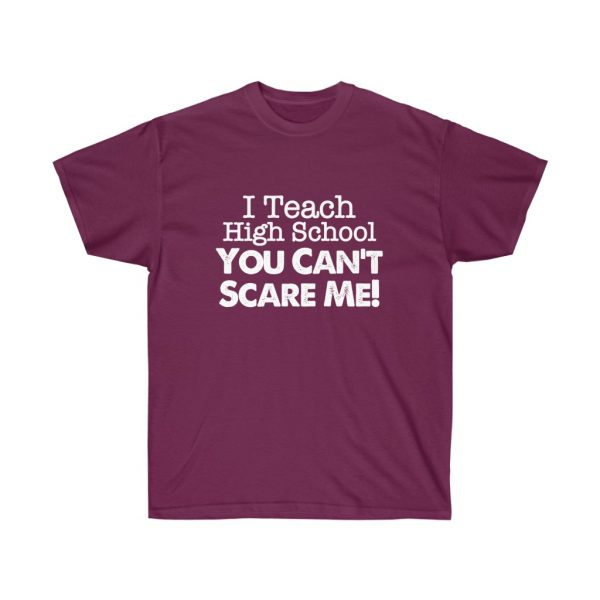 I teach high school you can't scare me - (RED) Unisex Ultra Cotton Tee | 21905 1