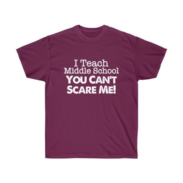 I teach middle school - you can't scare me (RED) Unisex Ultra Cotton Tee | 21905 2