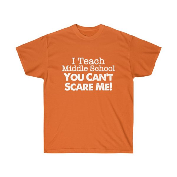 I teach middle school - you can't scare me (RED) Unisex Ultra Cotton Tee | 21945 1