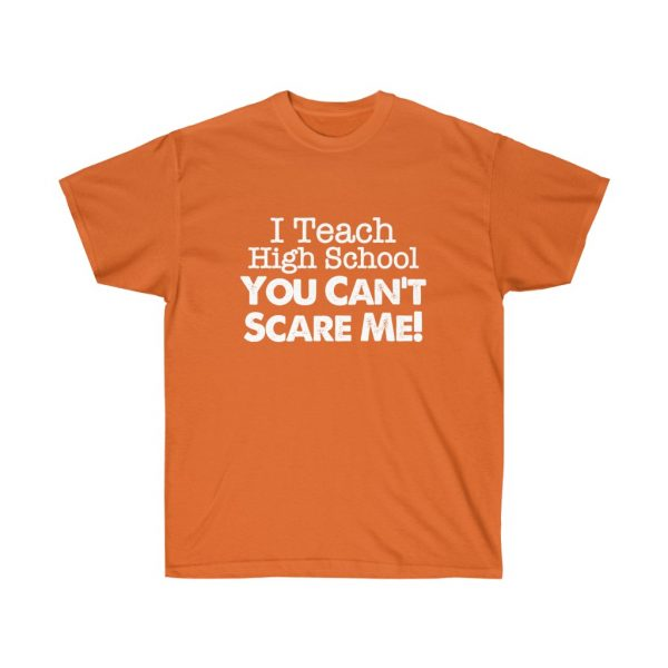 I teach high school you can't scare me - (RED) Unisex Ultra Cotton Tee | 21945
