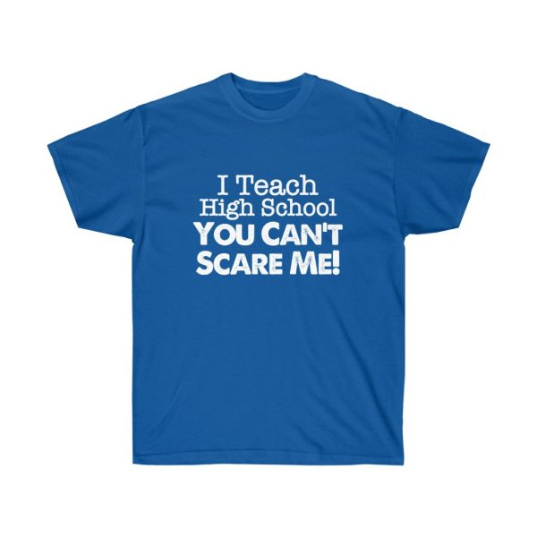 I teach high school you can't scare me - (RED) Unisex Ultra Cotton Tee | 21985 1