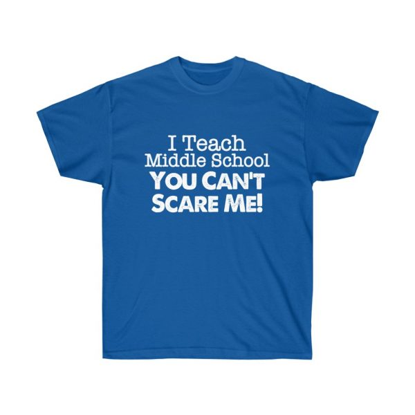 I teach middle school - you can't scare me (RED) Unisex Ultra Cotton Tee | 21985 2
