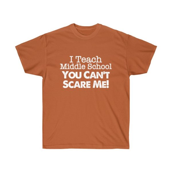 I teach middle school - you can't scare me (RED) Unisex Ultra Cotton Tee | 22057 1