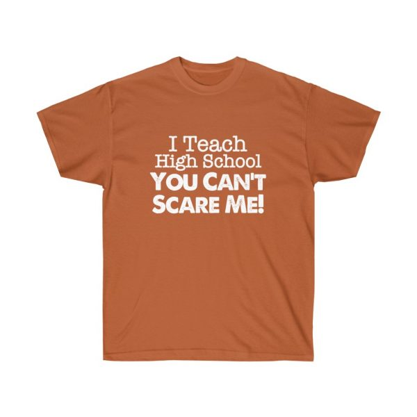 I teach high school you can't scare me - (RED) Unisex Ultra Cotton Tee | 22057