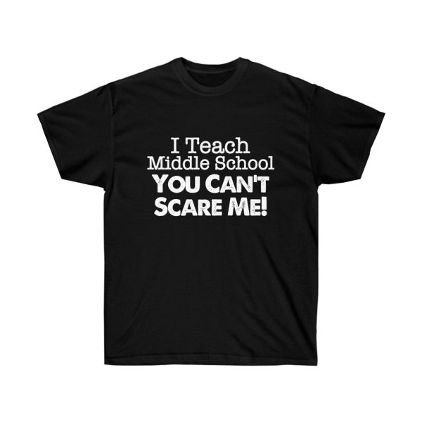 I teach middle school - you can't scare me (RED) Unisex Ultra Cotton Tee | 22089 1