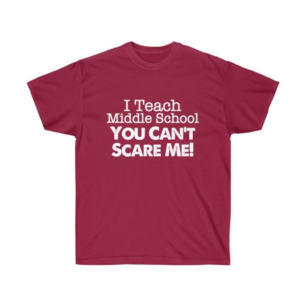I teach middle school - you can't scare me (RED) Unisex Ultra Cotton Tee | 22105 2