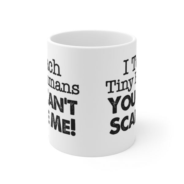 I teach tiny humans 11oz Mug | 33719 13