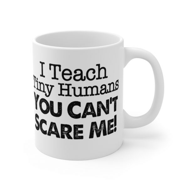 I teach tiny humans 11oz Mug | 33719 2