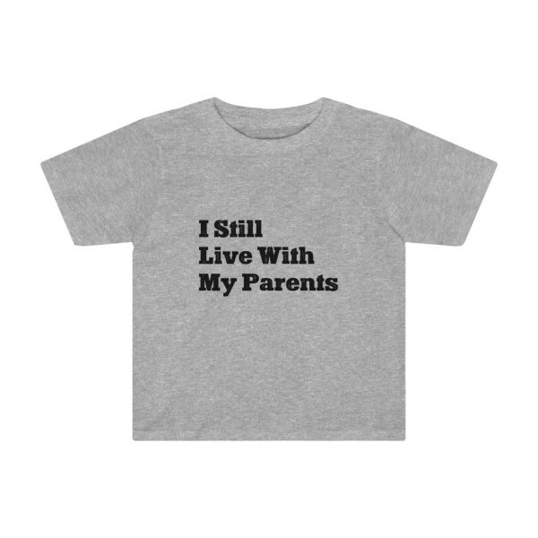I Still Live With My Parents | Fun T-shirt | Funny Kids T-shirt | 37554