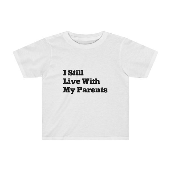 I Still Live With My Parents | Fun T-shirt | Funny Kids T-shirt | 37584