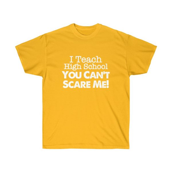 I teach high school you can't scare me - (RED) Unisex Ultra Cotton Tee | 42635
