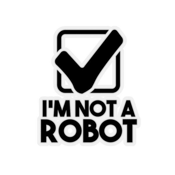 I'm Not A Robot - Sticker | 45747