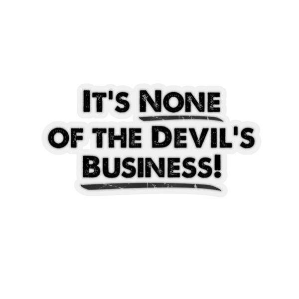 It's None Of The Devil's Business - Sticker | 45747 8