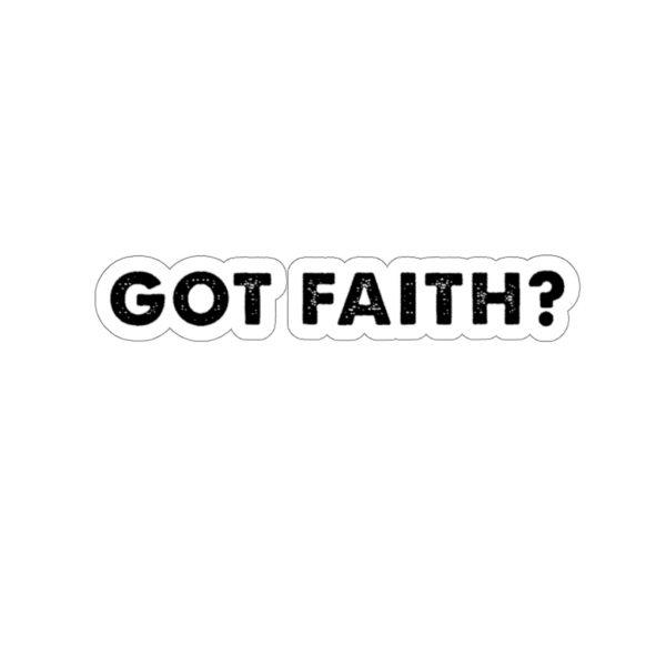 Got Faith - Bold Text - Sticker | 45748 22