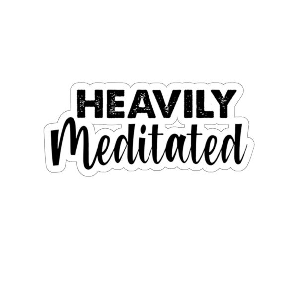 Heavily Meditated Sticker | 45748 6