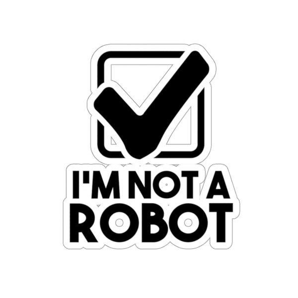 I'm Not A Robot - Sticker | 45748