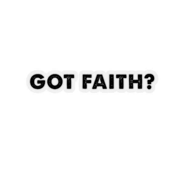 Got Faith - Bold Text - Sticker | 45749 20