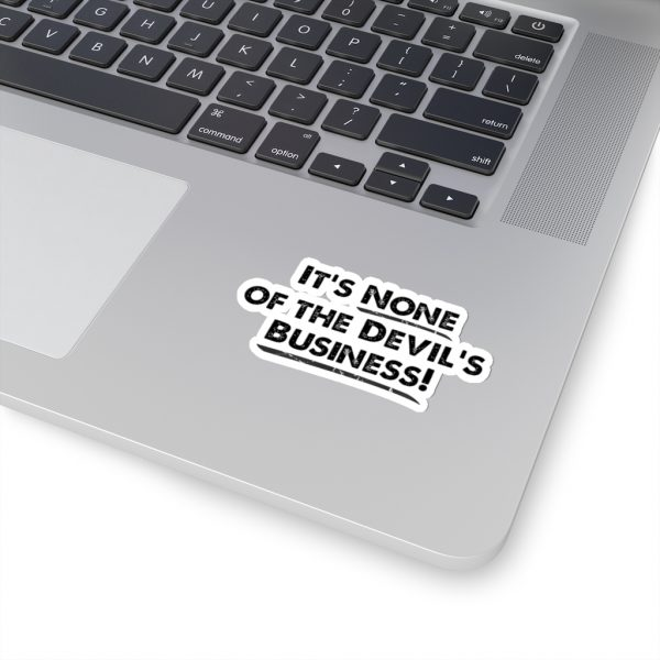 It's None Of The Devil's Business - Sticker | 45750 7