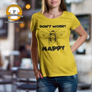 """woman wearing a """"Don't Worry Be Happy"""" T-shirt"""