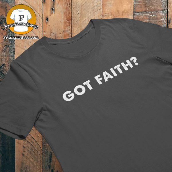 T-shirt with the words Got Faith