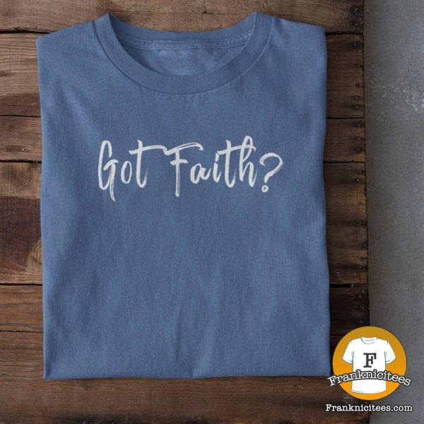 T-shirt with Got Faith text