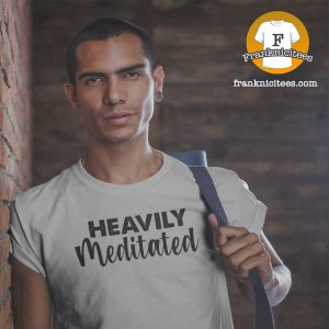 Heavily Meditated - Yoga T-shirt
