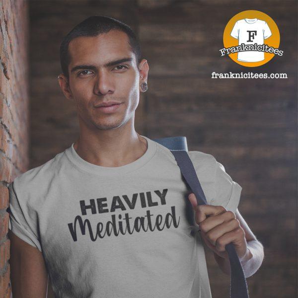 Heavily Meditated - Yoga T-shirt