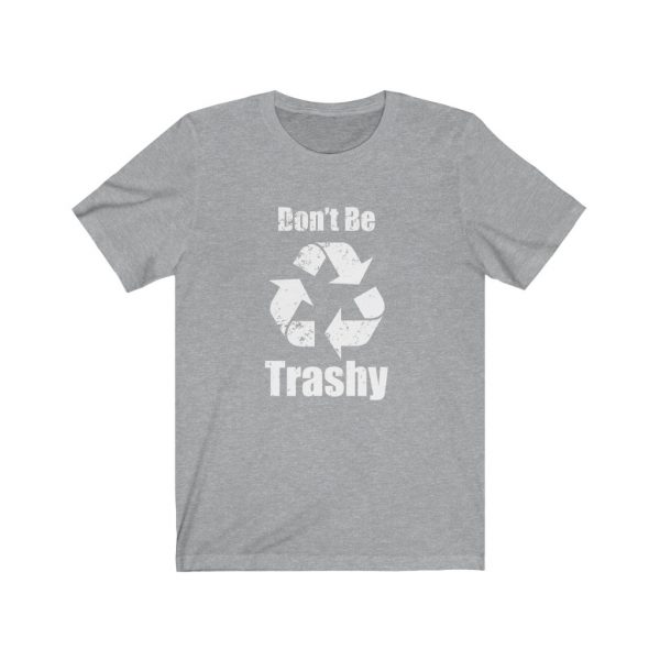Don't Be Trashy | 18078 6