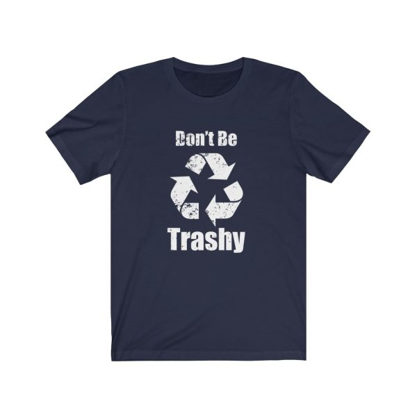 Don't Be Trashy | 18398 4