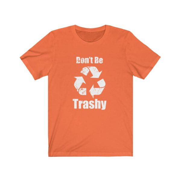 Don't Be Trashy | 18422