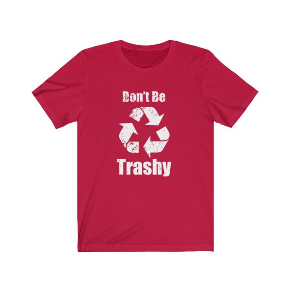 Don't Be Trashy | 18446 3