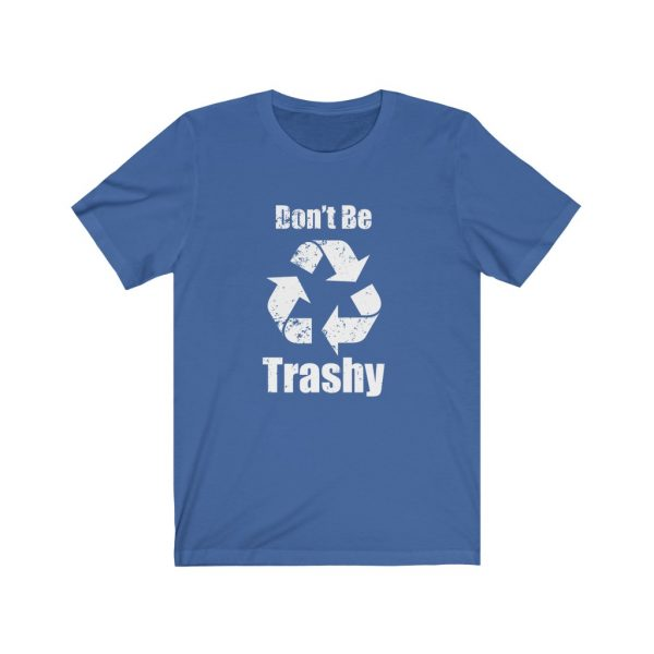 Don't Be Trashy | 18518 3