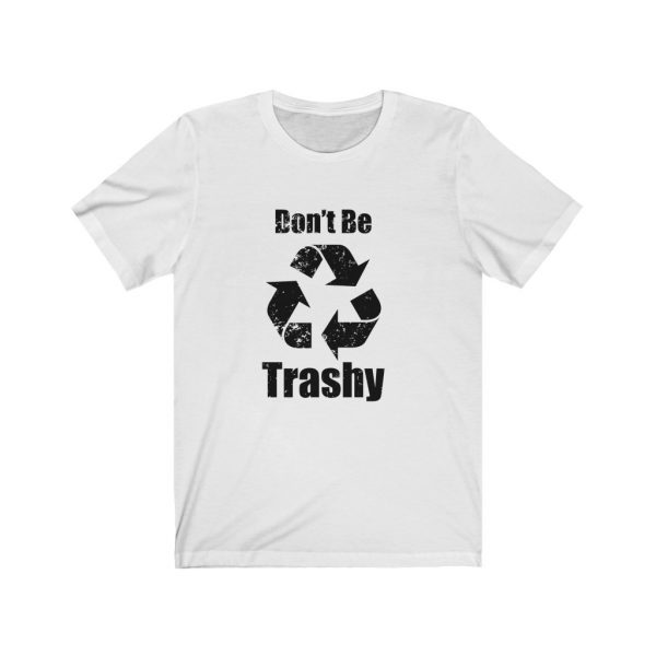 Don't Be Trashy | 18542 6