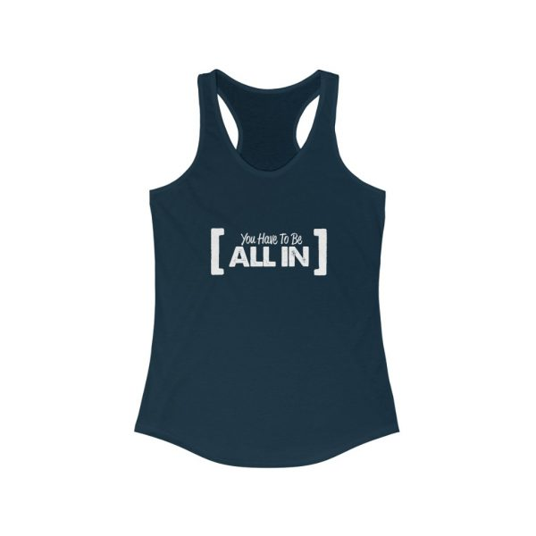 You Have To Be All In - Women's Ideal Racerback Tank | 19329 3