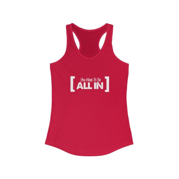You Have To Be All In - Women's Ideal Racerback Tank | 19354 3