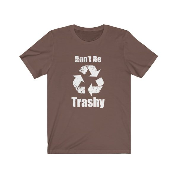 Don't Be Trashy | 39583 2