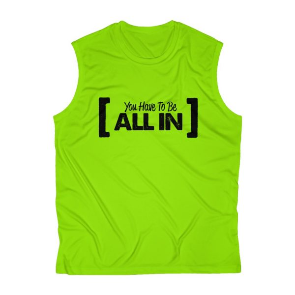 You Have To Be All In - Sleeveless Performance Tee | 43764