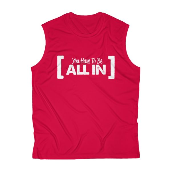 You Have To Be All In - Sleeveless Performance Tee | 43780