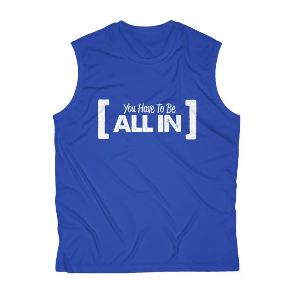 You Have To Be All In - Sleeveless Performance Tee | 43788