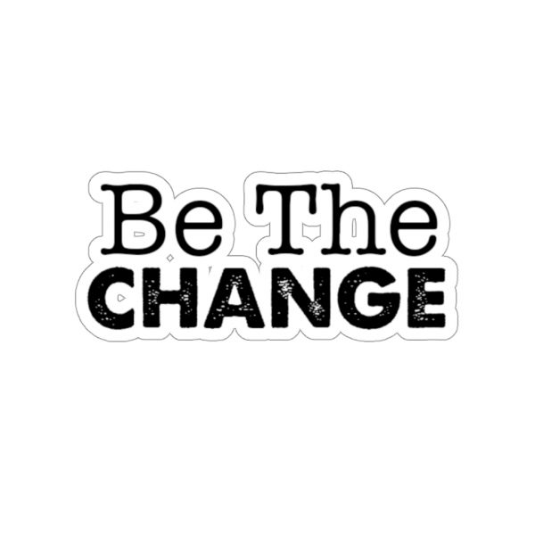 Be The Change | 45748 2