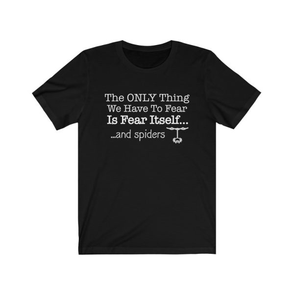 The Only Think We Have To Fear Is Fear Itself... And Spiders | 18102